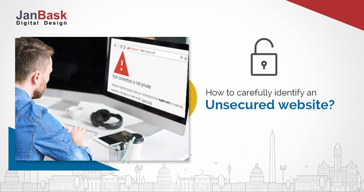 How to Carefully Identify an Unsecured Website?