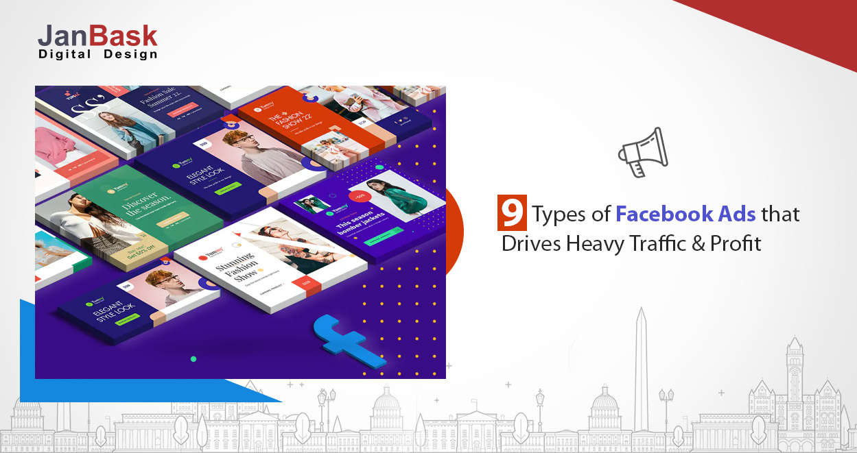 9 Types of Facebook Ads that Drives Heavy Traffic & Profit