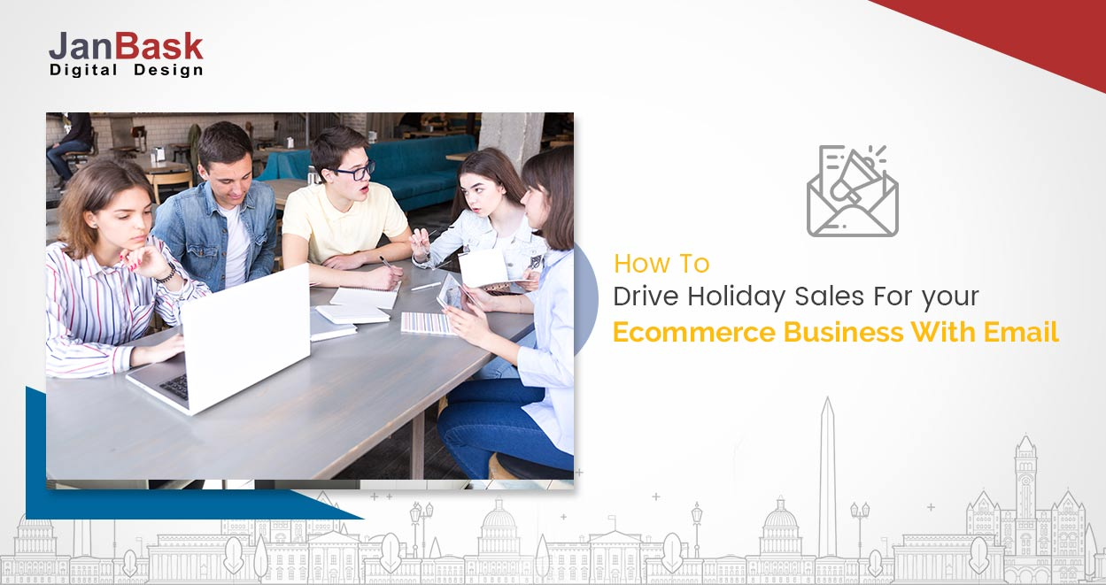 How To Drive Holiday Sales For Your Ecommerce Business With Email