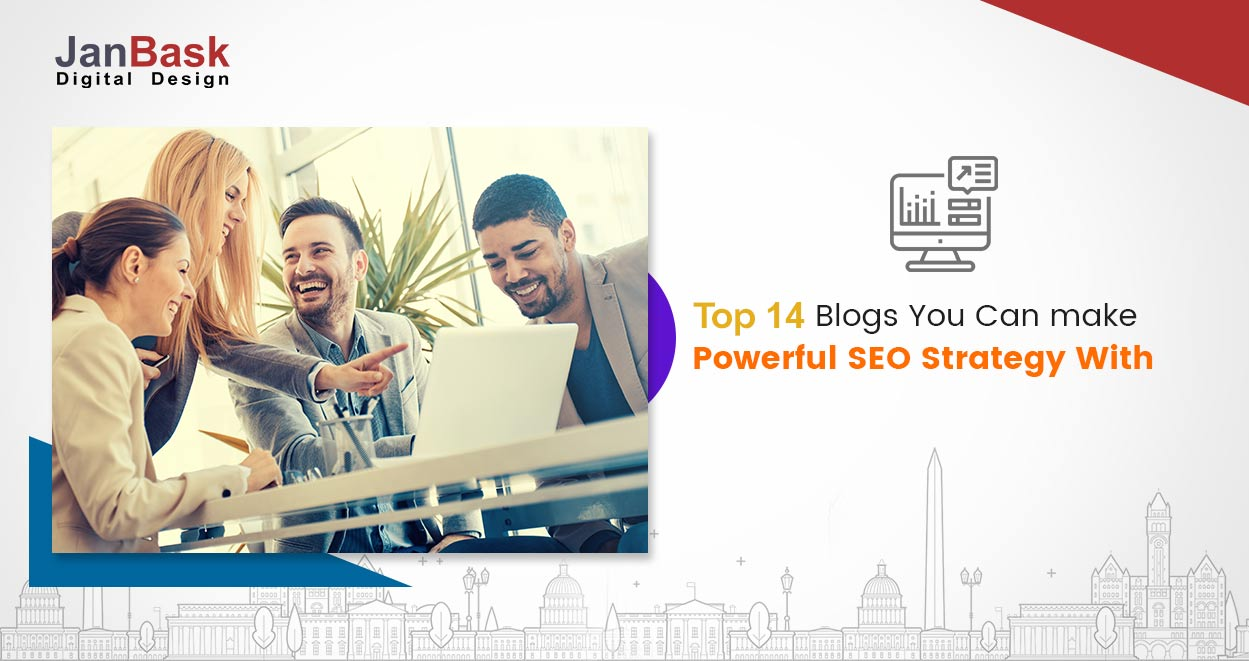 Top 14 Blogs You Can make Powerful SEO Strategy With