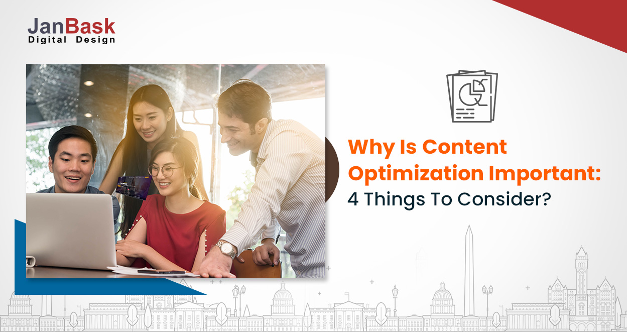 Why is content optimization important: 4 things to consider?