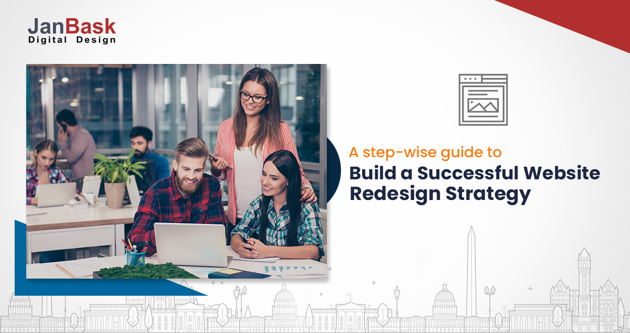 A step-wise guide to build a successful Website Redesign Strategy