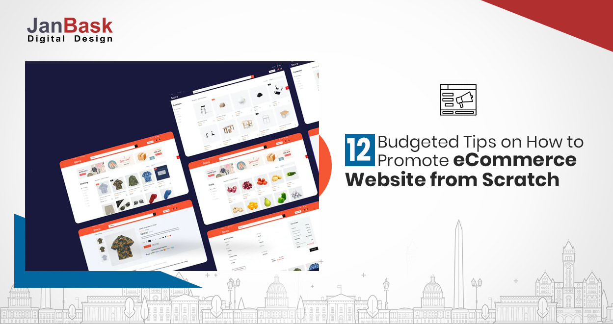 12 Budgeted Tips on How to Promote eCommerce Website from Scratch
