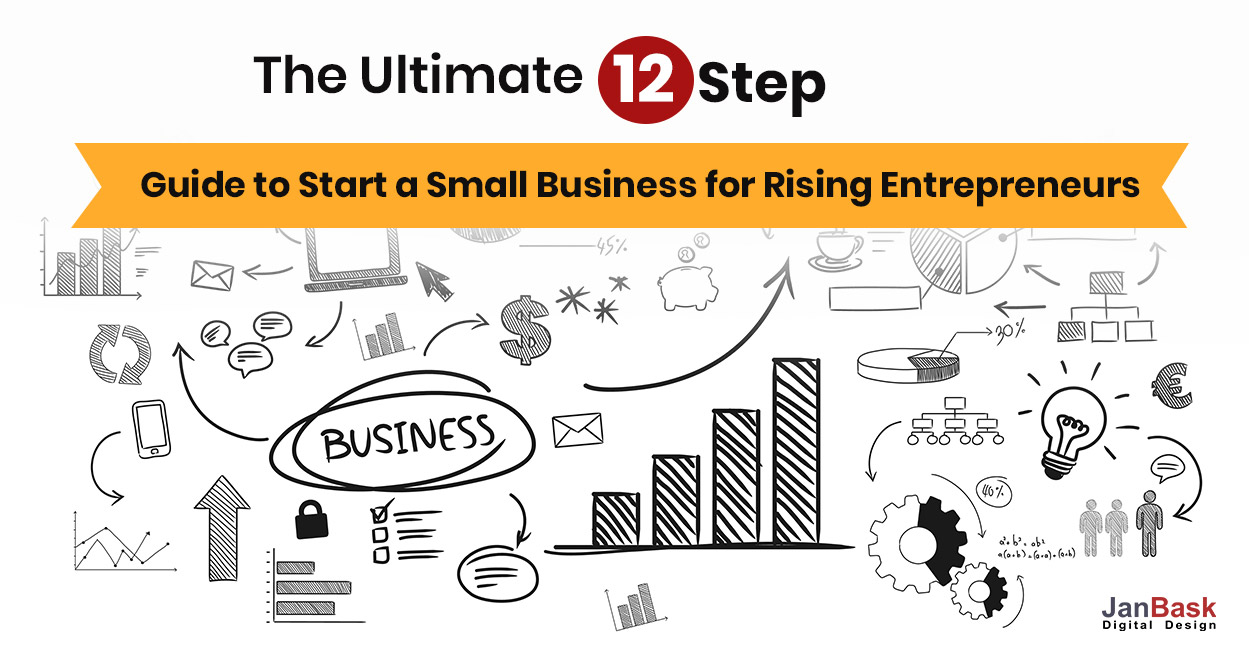 The Ultimate 12-Step Guide to Start a Small Business for Rising Entrepreneurs