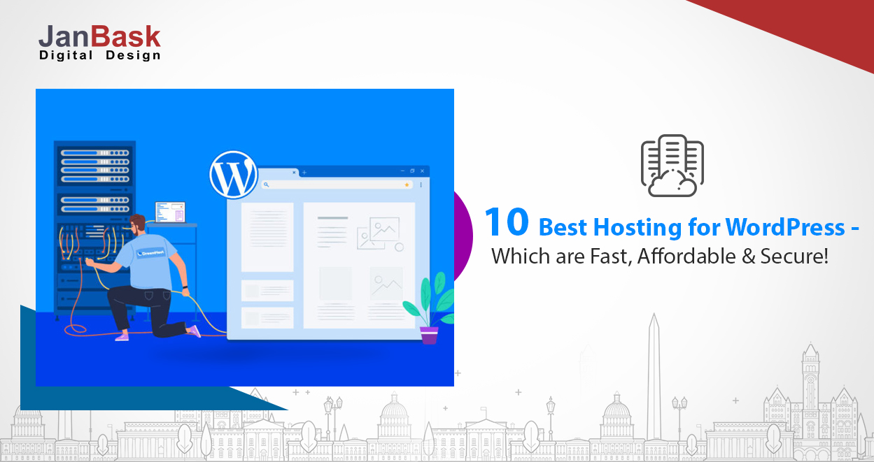 10 Best Hosting for WordPress - Which are Fast, Affordable & Secure!