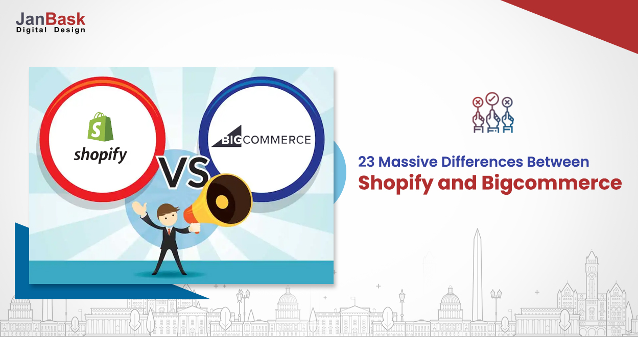 Bigcommerce vs Shopify: 23 Absolute Differences You Can't Ignore!