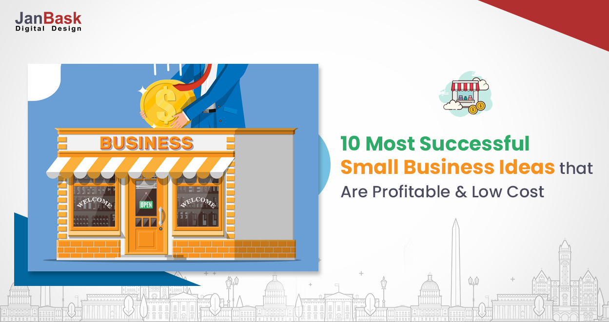 10 Most Successful Small Business Ideas that Are Profitable & Low Cost